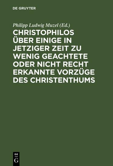 Christophilos über einige in jetziger Zeit zu wenig geachtete oder nicht recht erkannte Vorzüge des Christenthums - Blick ins Buch