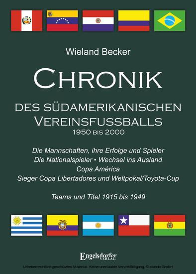 Chronik des südamerikanischen Vereinsfußballs 1950 bis 2000 - Blick ins Buch