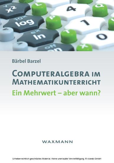 Computeralgebra im Mathematikunterricht - Blick ins Buch