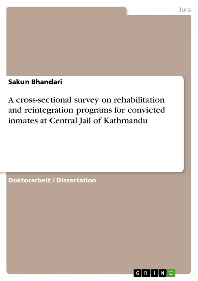 A cross-sectional survey on rehabilitation and reintegration programs for convicted inmates at Central Jail of Kathmandu - Blick ins Buch