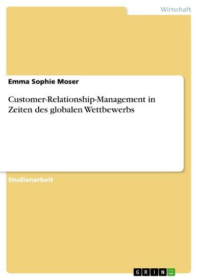 Customer-Relationship-Management in Zeiten des globalen Wettbewerbs - Blick ins Buch