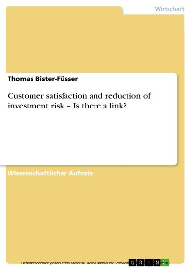 Customer satisfaction and reduction of investment risk - Is there a link? - Blick ins Buch