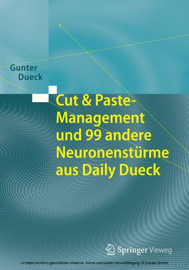 Cut & Paste-Management und 99 andere Neuronenstürme aus Daily Dueck - Blick ins Buch