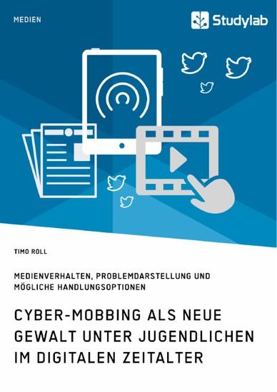 Cyber-Mobbing als neue Gewalt unter Jugendlichen im digitalen Zeitalter - Blick ins Buch