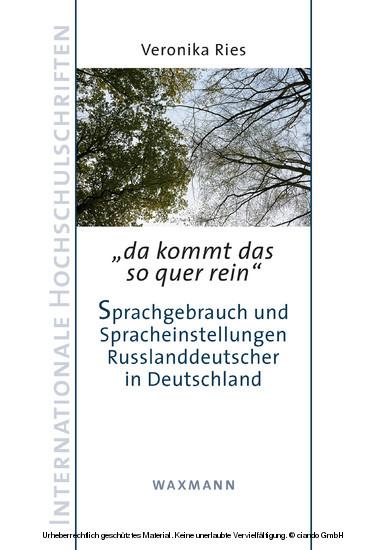 da kommt das so quer rein. - Sprachgebrauch und Spracheinstellungen Russlanddeutscher in Deutschland - Blick ins Buch