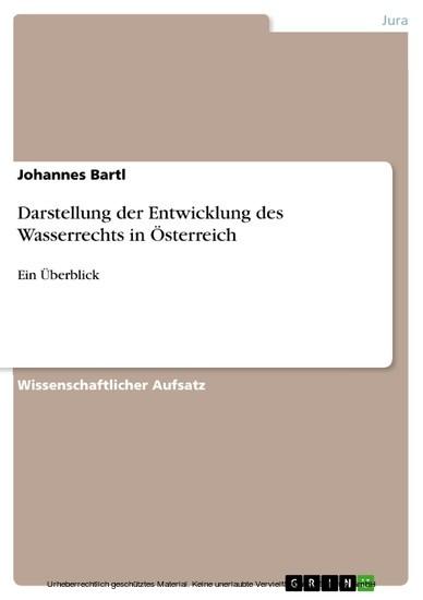 Darstellung der Entwicklung des Wasserrechts in Österreich - Blick ins Buch