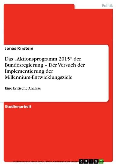 Das 'Aktionsprogramm 2015' der Bundesregierung - Der Versuch der Implementierung der Millennium-Entwicklungsziele - Blick ins Buch