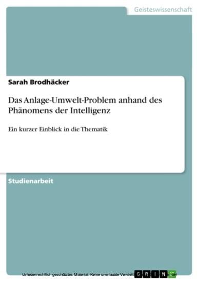 Das Anlage-Umwelt-Problem anhand des Phänomens der Intelligenz - Blick ins Buch