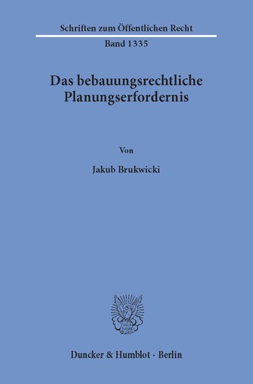 Das bebauungsrechtliche Planungserfordernis. - Blick ins Buch