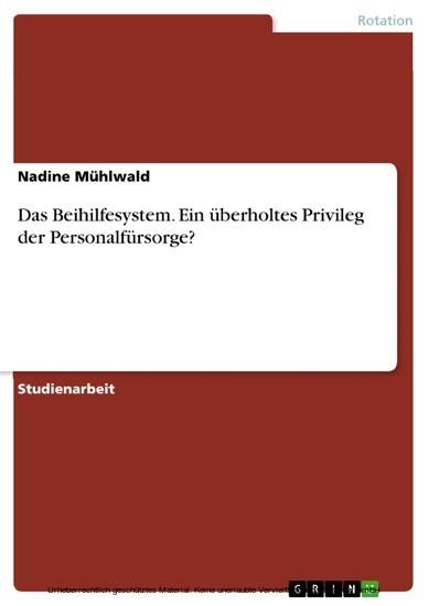 Das Beihilfesystem. Ein überholtes Privileg der Personalfürsorge? - Blick ins Buch