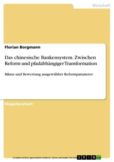 Das chinesische Bankensystem. Zwischen Reform und pfadabhängiger Transformation - Blick ins Buch