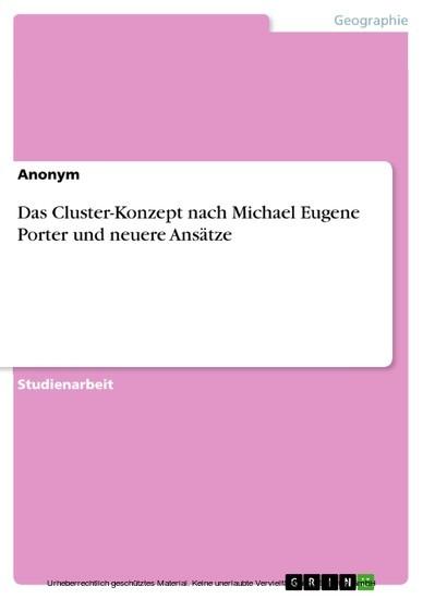 Das Cluster-Konzept nach Michael Eugene Porter und neuere Ansätze - Blick ins Buch