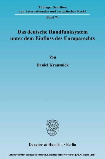 Das deutsche Rundfunksystem unter dem Einfluss des Europarechts. - Blick ins Buch