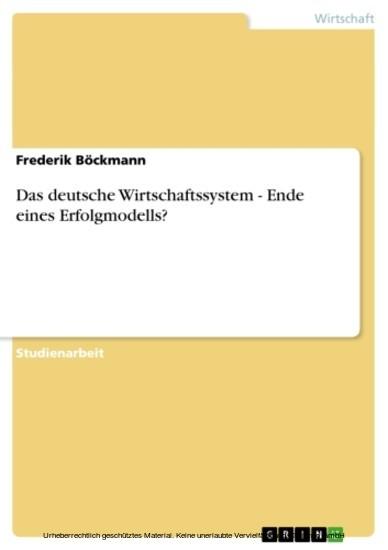 Das deutsche Wirtschaftssystem - Ende eines Erfolgmodells? - Blick ins Buch