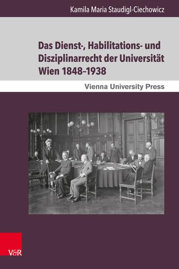 Das Dienst-, Habilitations- und Disziplinarrecht der Universität Wien 1848-1938 - Blick ins Buch