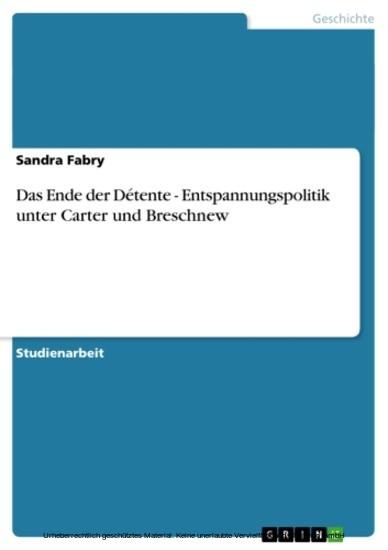 Das Ende der Détente - Entspannungspolitik unter Carter und Breschnew - Blick ins Buch
