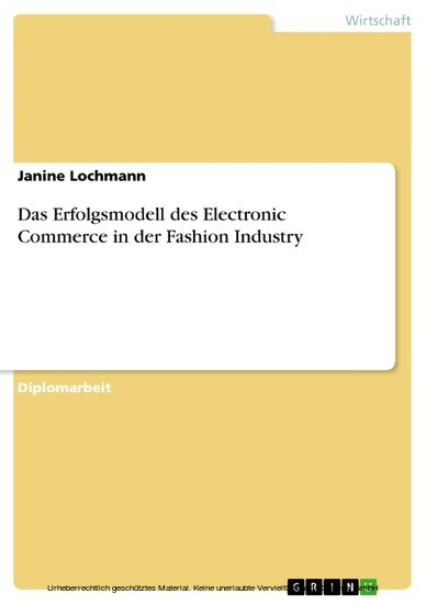 Das Erfolgsmodell des Electronic Commerce in der Fashion Industry - Blick ins Buch