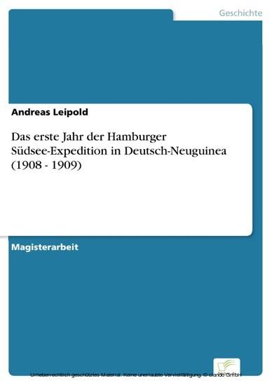 Das erste Jahr der Hamburger Südsee-Expedition in Deutsch-Neuguinea (1908 - 1909) - Blick ins Buch