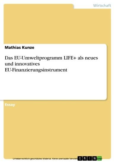 Das EU-Umweltprogramm LIFE+ als neues und innovatives EU-Finanzierungsinstrument - Blick ins Buch