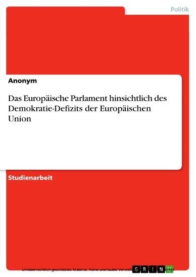 Das Europäische Parlament hinsichtlich des Demokratie-Defizits der Europäischen Union - Blick ins Buch