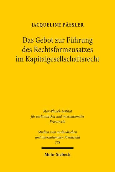 Das Gebot zur Führung des Rechtsformzusatzes im Kapitalgesellschaftsrecht - Blick ins Buch