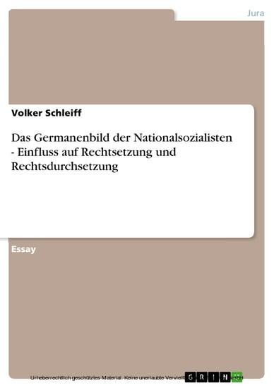 Das Germanenbild der Nationalsozialisten - Einfluss auf Rechtsetzung und Rechtsdurchsetzung - Blick ins Buch