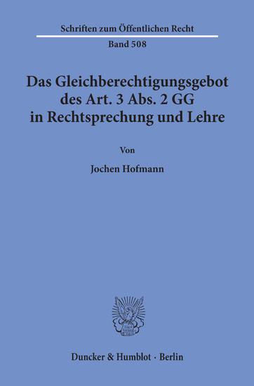 Das Gleichberechtigungsgebot des Art. 3 Abs. 2 GG in Rechtsprechung und Lehre. - Blick ins Buch