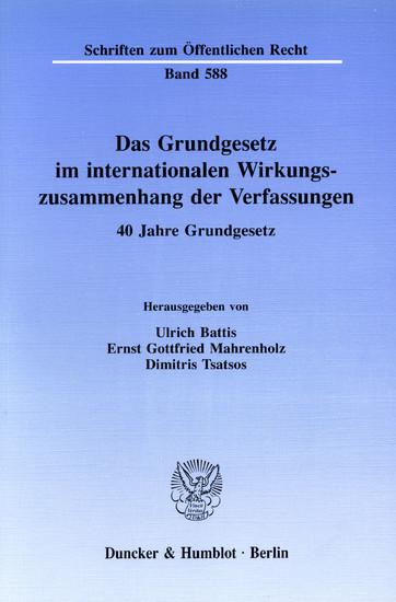 Das Grundgesetz im internationalen Wirkungszusammenhang der Verfassungen. - Blick ins Buch
