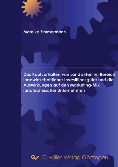 Das Kaufverhalten von Landwirten im Bereich landwirtschaftlicher Investitionsgüter - Blick ins Buch