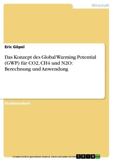 Das Konzept des Global Warming Potential (GWP) für CO2, CH4 und N2O: Berechnung und Anwendung - Blick ins Buch