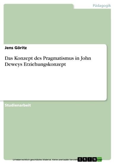 Das Konzept des Pragmatismus in John Deweys Erziehungskonzept - Blick ins Buch