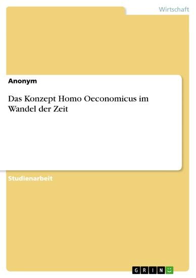 Das Konzept Homo Oeconomicus im Wandel der Zeit - Blick ins Buch