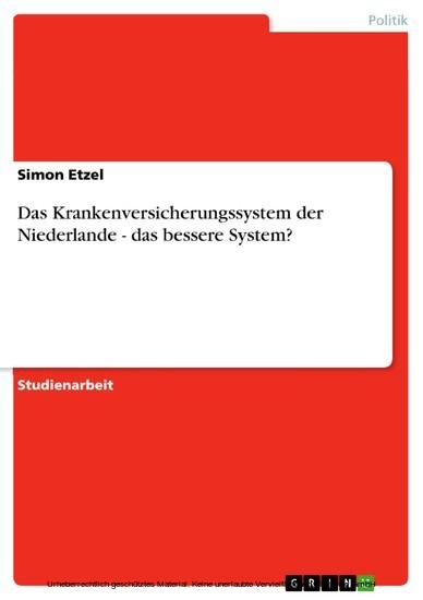Das Krankenversicherungssystem der Niederlande - das bessere System? - Blick ins Buch