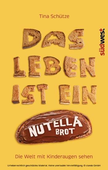 Das Leben ist ein Nutellabrot - Blick ins Buch
