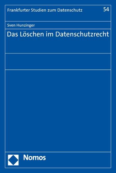 Das Löschen im Datenschutzrecht - Blick ins Buch