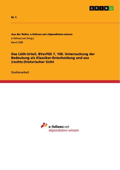 Das Lüth-Urteil, BVerfGE 7, 198. Untersuchung der Bedeutung als Klassiker-Entscheidung und aus (rechts-)historischer Sicht - Blick ins Buch