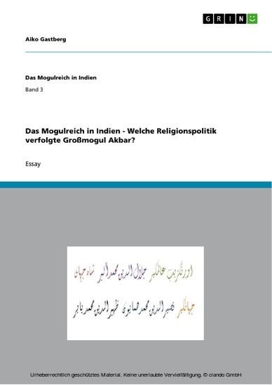 Das Mogulreich in Indien - Welche Religionspolitik verfolgte Großmogul Akbar? - Blick ins Buch