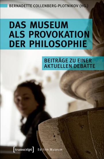 Das Museum als Provokation der Philosophie - Blick ins Buch