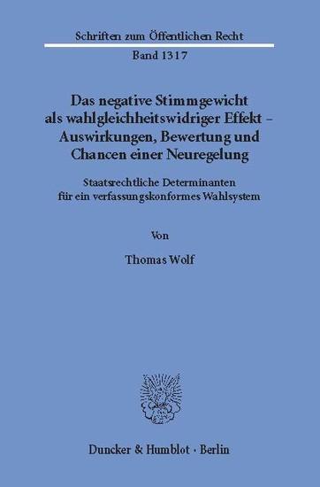 Das negative Stimmgewicht als wahlgleichheitswidriger Effekt - Auswirkungen, Bewertung und Chancen einer Neuregelung. - Blick ins Buch