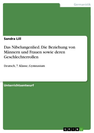 Das Nibelungenlied. Die Beziehung von Männern und Frauen sowie deren Geschlechterrollen - Blick ins Buch