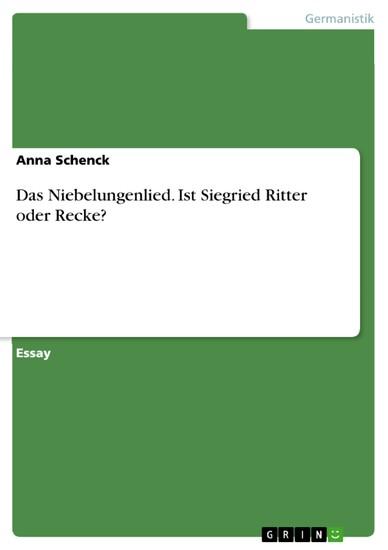 Das Niebelungenlied. Ist Siegried Ritter oder Recke? - Blick ins Buch
