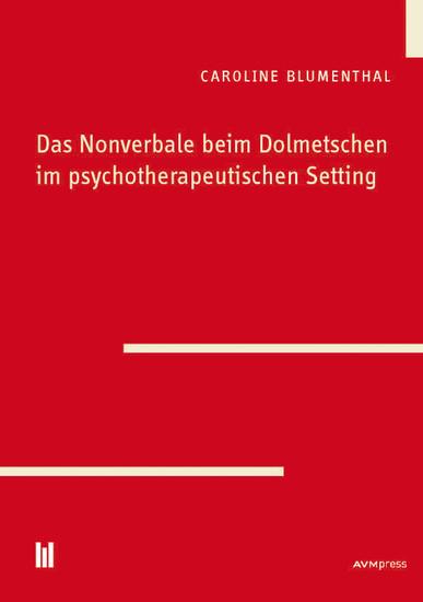 Das Nonverbale beim Dolmetschen im psychotherapeutischen Setting - Blick ins Buch