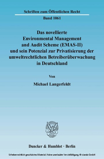 Das novellierte Environmental Management and Audit Scheme (EMAS-II) und sein Potenzial zur Privatisierung der umweltrechtlichen Betreiberüberwachung in Deutschland. - Blick ins Buch
