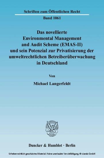 Das novellierte Environmental Management and Audit Scheme (EMAS-II) und sein Potenzial zur Privatisierung der umweltrechtlichen Betreiberüberwachung in Deutschland. - Blick ins Buch