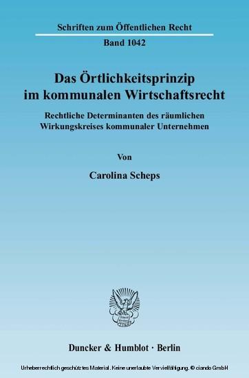 Das Örtlichkeitsprinzip im kommunalen Wirtschaftsrecht. - Blick ins Buch