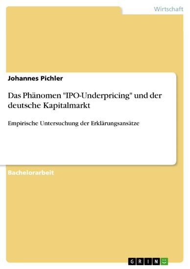 Das Phänomen 'IPO-Underpricing' und der deutsche Kapitalmarkt - Blick ins Buch