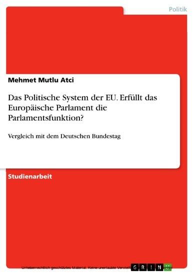 Das Politische System der EU. Erfüllt das Europäische Parlament die Parlamentsfunktion? - Blick ins Buch