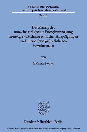 Das Prinzip der umweltverträglichen Energieversorgung in energiewirtschaftsrechtlichen Ausprägungen und umwelt(energie)rechtlichen Verzahnungen. - Blick ins Buch