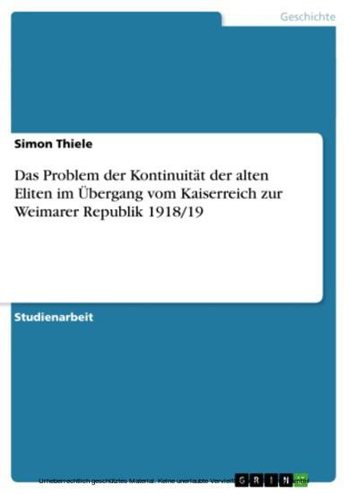 Das Problem der Kontinuität der alten Eliten im Übergang vom Kaiserreich zur Weimarer Republik 1918/19 - Blick ins Buch