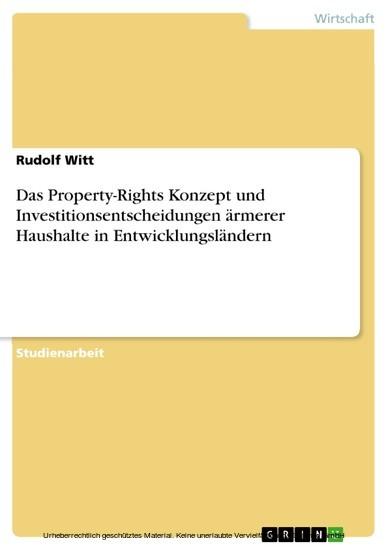 Das Property-Rights Konzept und Investitionsentscheidungen ärmerer Haushalte in Entwicklungsländern - Blick ins Buch